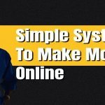 Simple System To Make Money Online