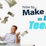 Another 10 Unique Ways To Make Money As A Teenager