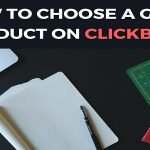 Choosing The Best Products To Promote As A Clickbank Affiliate