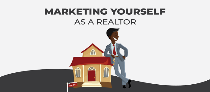 How to Market Yourself as a New Real Estate Agent