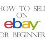 How to Sell Stuff on Ebay for Beginners
