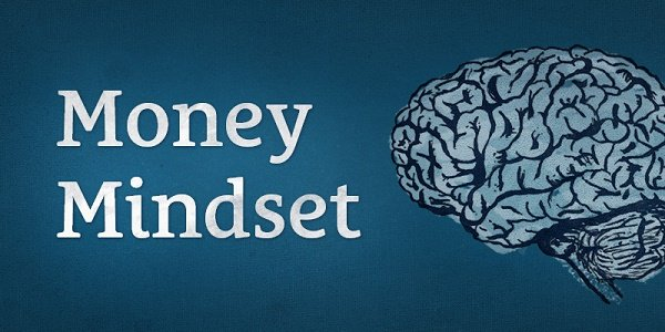 4 Money Mindsets You Must Know To Change Your Life