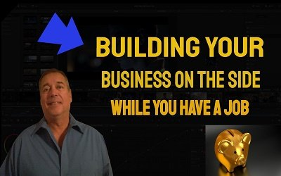 Building Your Business On The Side While You Have a Job