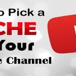 Choosing The Right Niche For Your YouTube Channel