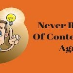 Top Tips To Never Run Out Of Content Ideas