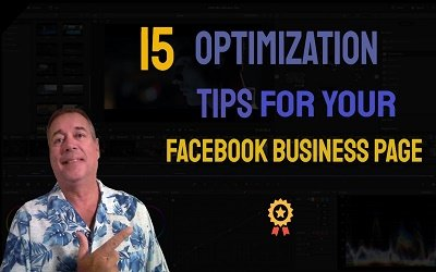 15 Optimization Tips For Your Facebook Business Page
