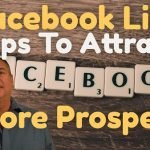 Facebook Live Tips To Attract More Prospects