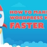 How to Make your Wordpress Website Faster