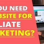 Do I Need a Website For Affiliate Marketing