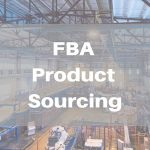 Sourcing Amazon FBA Products